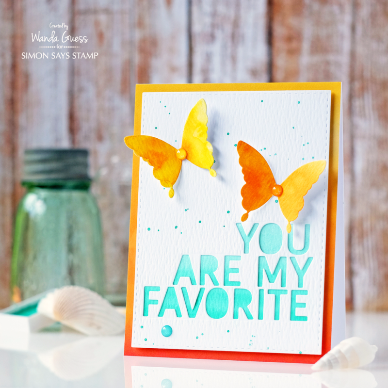 SIMON SAYS STAMP YOU ARE MY FAVORITE. WATERCOLOR BUTTERFLIES