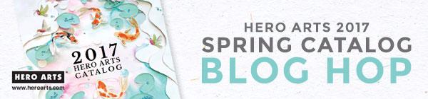 Hero Arts 2017 Catalog Blog Hop