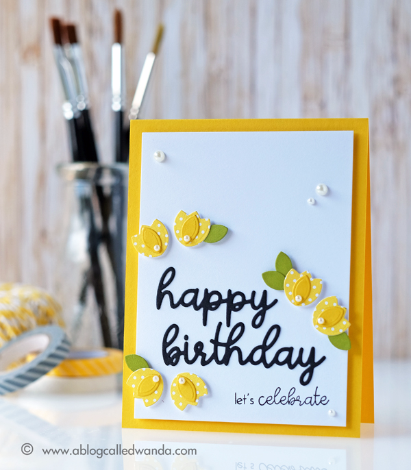 Papertrey Ink New Release Ways To Say Birthday stamp set. Yellow Tulips card by Wanda Guess. PTI Design Team