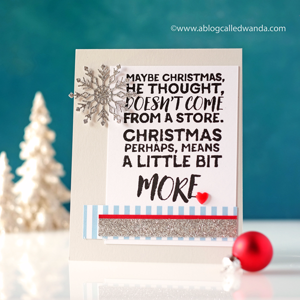 PAPERTREY INK QUOTED LITTLE BIT MORE. CHRISTMAS CARD, WANDA GUESS. PTI DESIGN TEAM