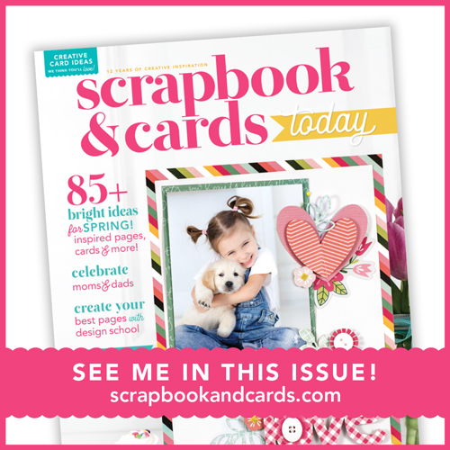 Scrapbook and Cards Today Magazine Spring issue 2018