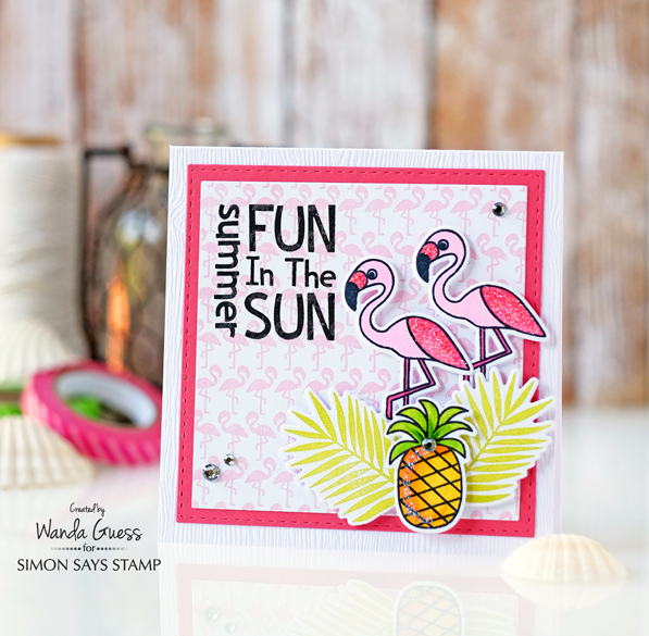Simon Says Stamp new release! Pineapples and Flamingos! Card by Wanda Guess