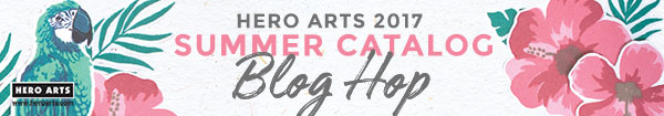 Hero Arts Summer 2017 Catalog Blog Hop