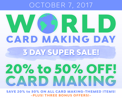 WORLD CARD MAKING DAY 2017 SALE