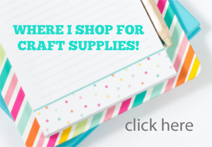 WHERE I SHOP FOR CRAFT SUPPLIES