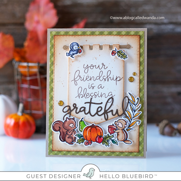 Hello Bluebird fall release. Fall Banner Buddies, Banner Blessings. Fall, Thanksgiving card. Copic Markers. Wanda Guess