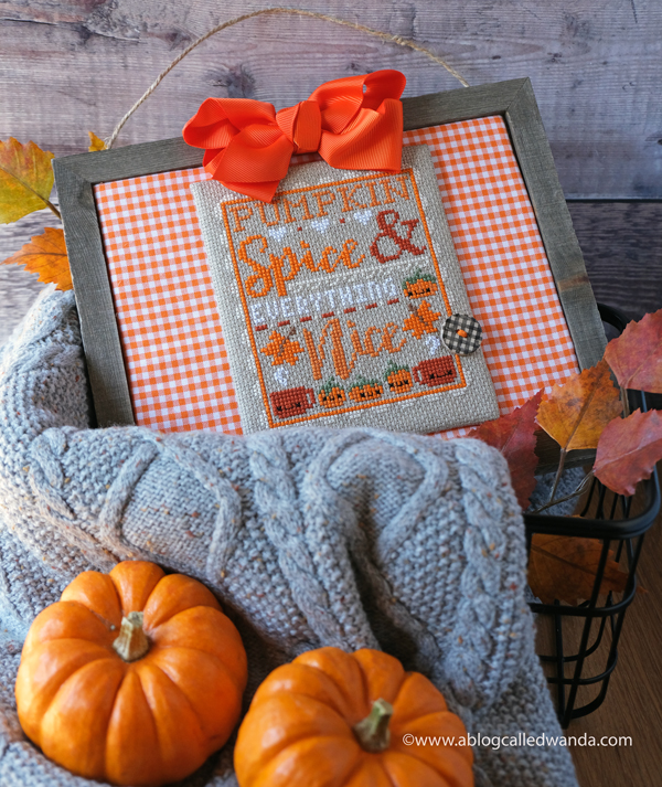 Counted Cross Stitch. Pumpkin Spice by Frosted Pumpkin Stitchery. Made by Wanda Guess